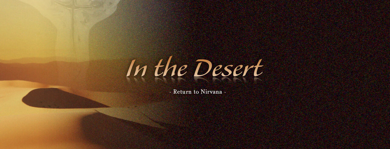 2004 COLLECTION In the desert -Return to Nirvana-
